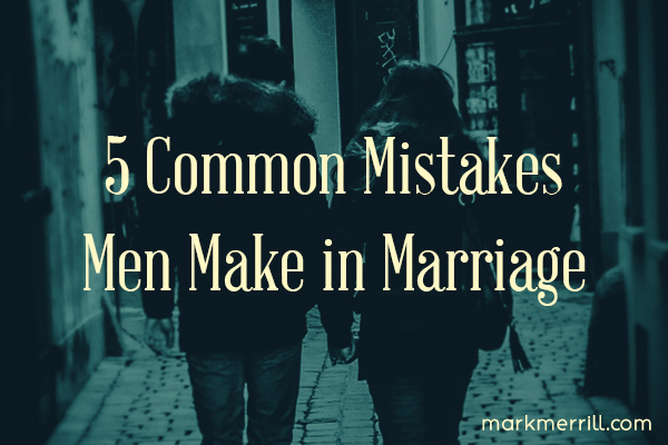 5 common mistakes men make in marriage_thumb