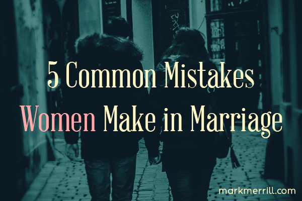 5 common mistakes women make in marriage_thumb