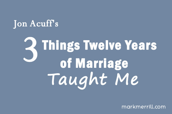 3 Things 12 Years of Marriage Taught Me