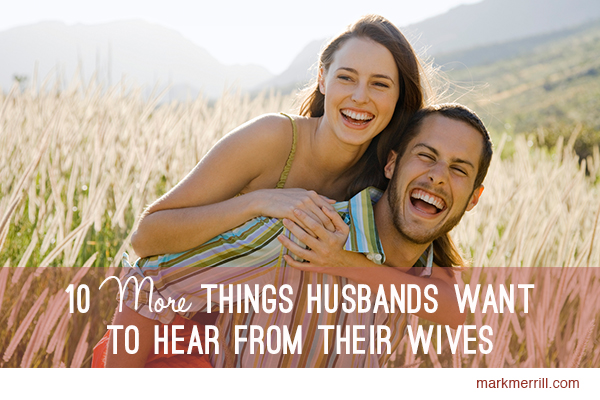 10 more things husbands want to hear from their wives_thumb