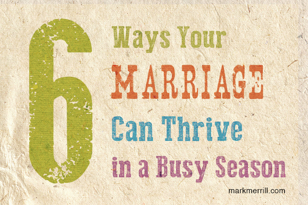 6 ways your marriage can thrive in a busy season_thumb
