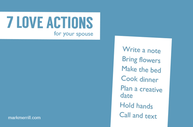 7 Love Actions for Spouses