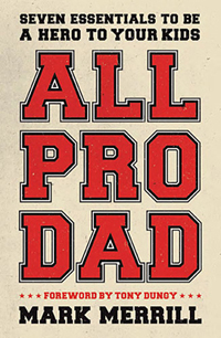 All Pro Dad Book by Mark Merrill