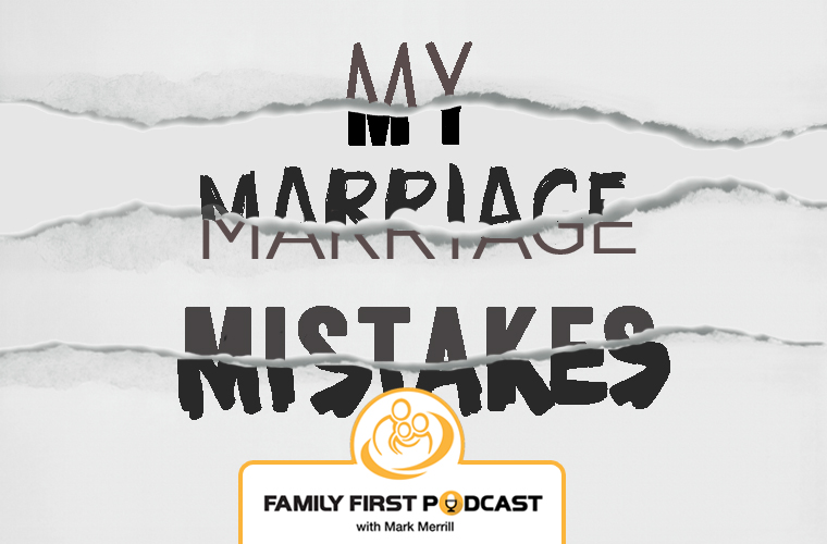 My Marriage Mistakes