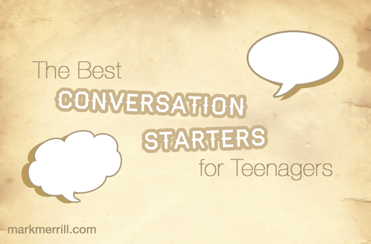 the best conversation starters for teenagers
