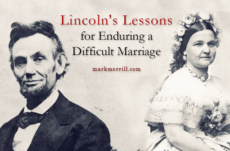 lincoln's lessons for enduring a difficult marriage_thumb