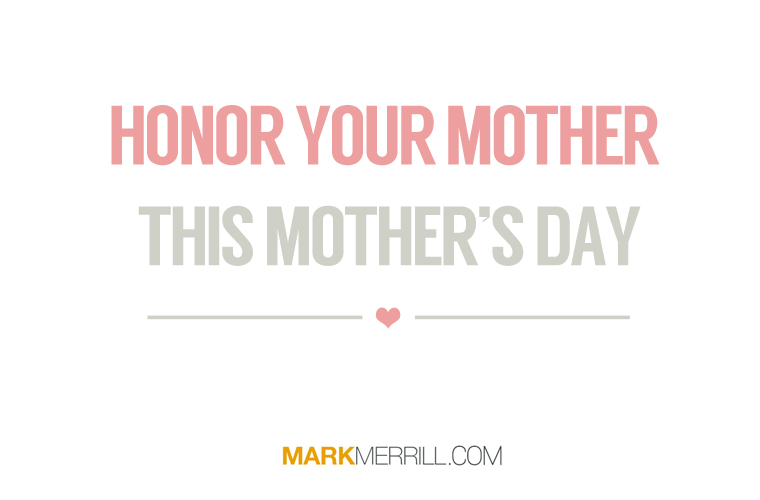 Honor Your Mother This Mother's Day