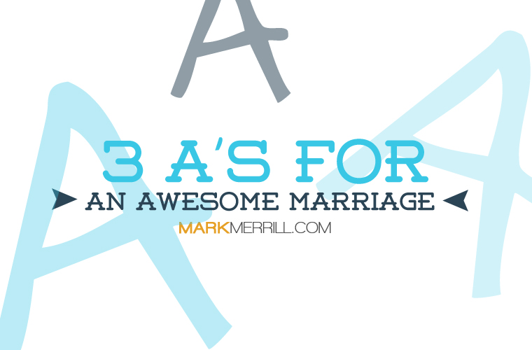 3 A's For An Awesome Marriage