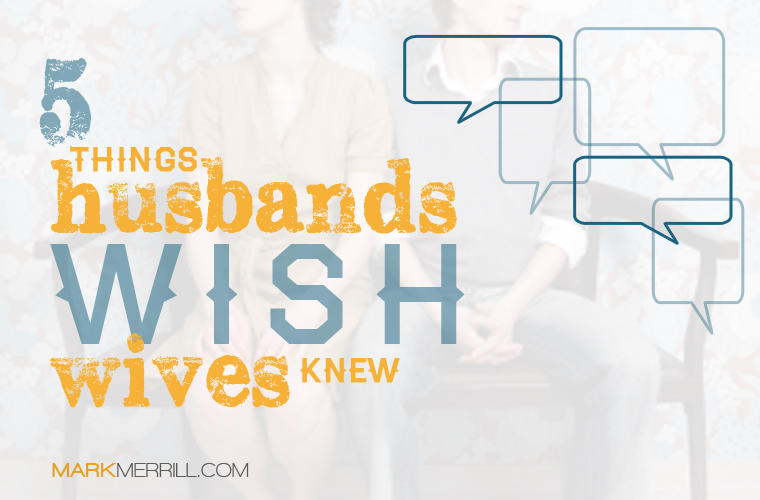 5 Things Husbands Wish Wives Knew