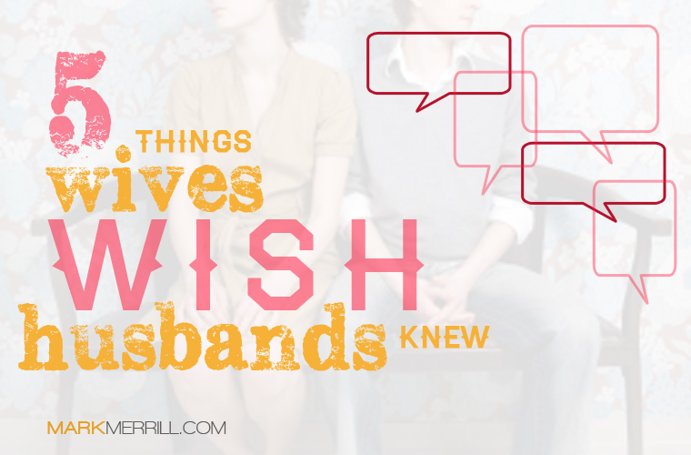 5 Things Wives Wish Husbands Knew