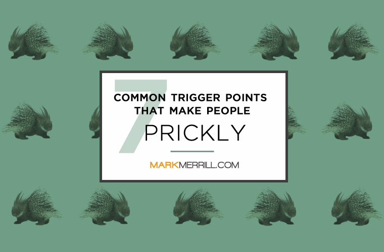 7 Common Trigger Points That Make People Prickly