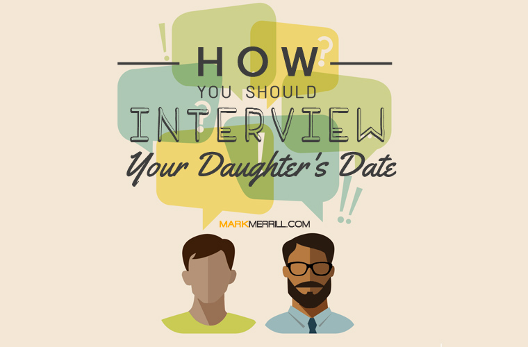 how to interview your daughter's date