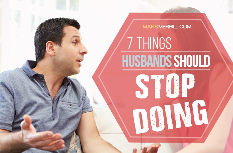 things husbands should stop doing