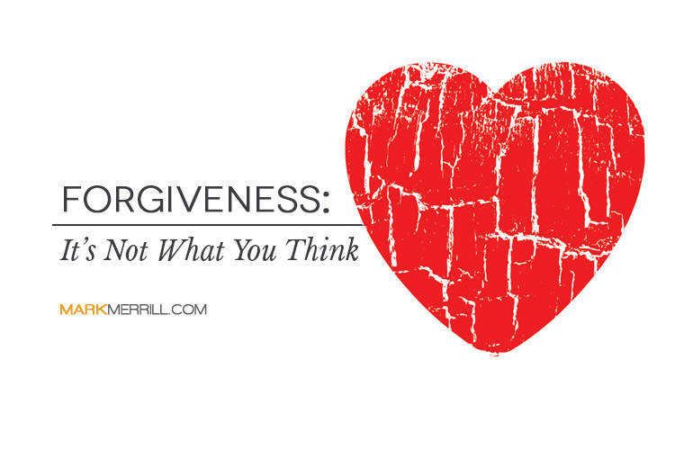 Forgiveness It S Not What You Think Mark Merrill S Blog