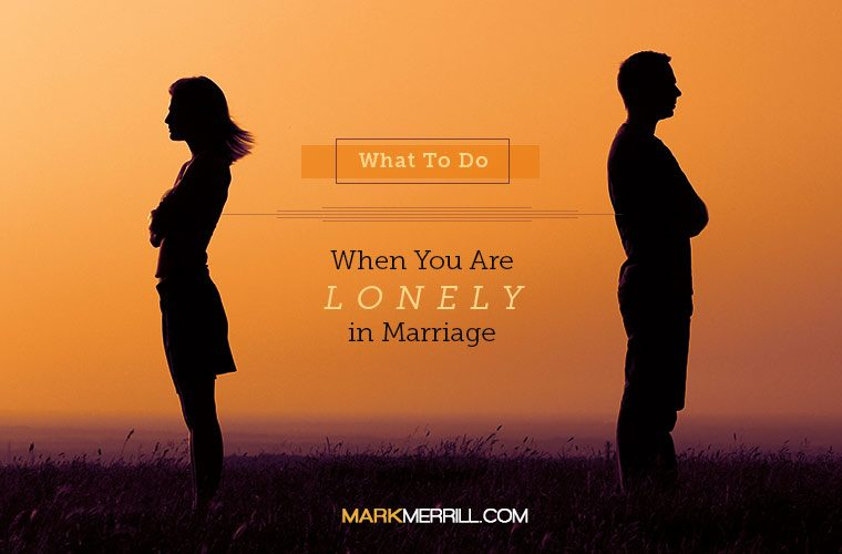 What To Do When You Are Lonely In Marriage