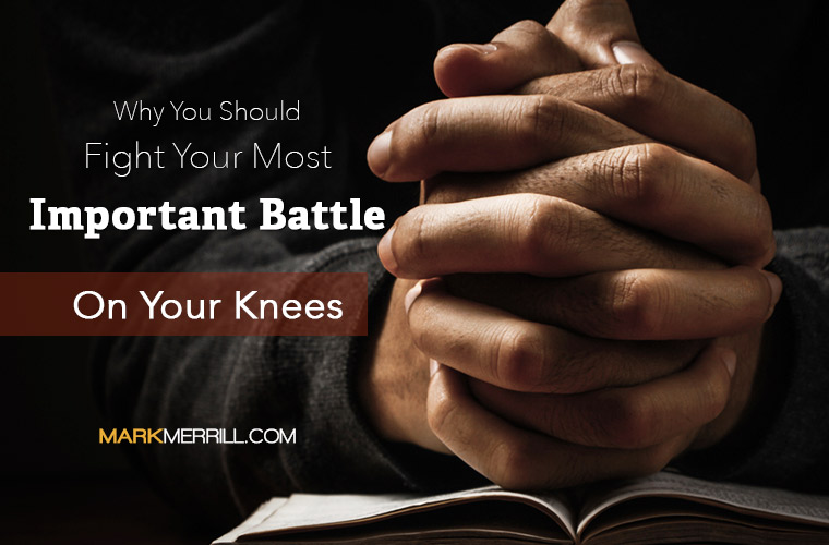 Why You Should Fight Your Most Important Battle on Your ...