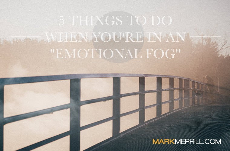 emotional fog