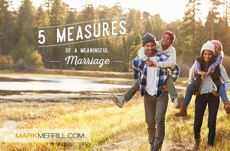 meaningful marriage